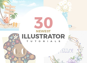 30 Newest Illustrator Tutorials To Learn Illustration and Vector Graphics Techniques