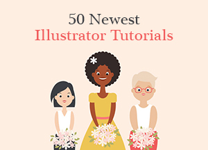 50 Newest Illustrator Tutorials For All Designers to Learn in 2018