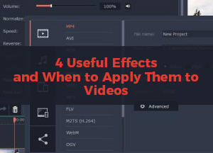 4 Useful Effects and When to Apply Them to Videos